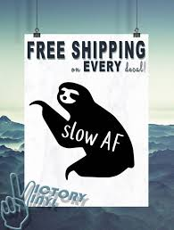 Free Shipping Slow Af Sloth Vinyl Decal For Car Laptop Ipad Cup Phone And More Vinyl Decals Phone Decals Vinyl
