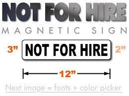 Not For Hire Magnetic Sign 12x3 From 8 99 With Fast And Free Shipping