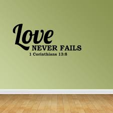 Wall Decal Quote Love Never Fails 1 Corinthians 13 8 Sticker Room Decor Jp568 Walmart Com Walmart Com