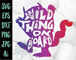 Wild Thing On Board Car Decal Svg Cut File For Cricut Or Etsy