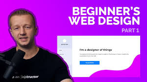 A Beginner's Web Design Tutorial for 2018 - Part 1 of 2 - YouTube
