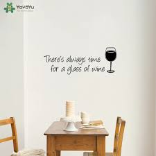 Yoyoyu Wall Decal There S Always Time For A Glass Of Wine Vinyl Wall Sticker Enjoy Life Removable Art Decal Qq293 Wall Stickers Aliexpress