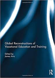 Global Reconstructions of Vocational Education and Training: Amazon.co.uk: Avis,  James: Books