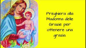 Nuova preghiera alla Madonna delle Grazie per ottenere una grazia ...