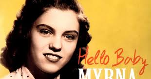 With The Song Of Life: Myrna Lorrie - Hello Baby (2012)