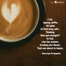 i sat sipping coffee a quotes writings by biswarupa
