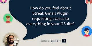 How do you feel about Streak Gmail Plugin requesting access to ...