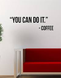 You Can Do It Coffee Quote Decal Sticker Wall Vinyl Art Words Decor Ki Boop Decals