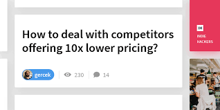 How to deal with competitors offering 10x lower pricing?