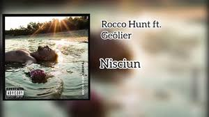 Rocco Hunt ft. Geôlier - Nisciun (Completa) - YouTube