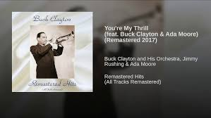 You're My Thrill (feat. Buck Clayton & Ada Moore) (Remastered 2017 ...