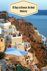 greece an ideal 10 day itinerary