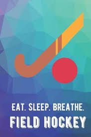 eat sleep breathe field hockey for the