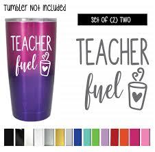 Teacher Fuel Vinyl Graphic Decal Sticker Vehicle Car Truck Window Laptop And Universal Tumbler Shop Vinyl Design