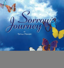 Sorrow's Journey: Words of Comfort to Heal the Grieving Heart by Twyla  Fisher, Sel01000, Hardcover | Barnes & Noble®