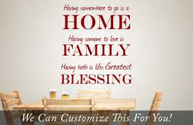 Having Somewhere To Go Is A Home Having Somone To Love Is Family Having Both Is Greatest Blessing Wall Decor Vinyl Lettering Decal 2049