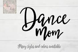 Dance Mom Decal Dance Mom Car Decal Dancer Decal Dancing Etsy