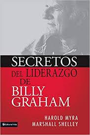 Secretos Del Liderazgo De Billy Graham (Spanish Edition): Myra, Harold,  Shelley, Marshall: 0639390746580: Amazon.com: Books