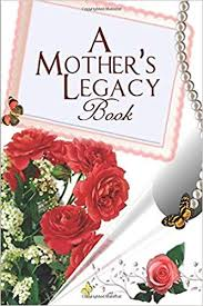 a mother s legacy book perfect keepsake notebook for treasured
