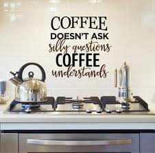 Coffee Doesn 39 T Ask Silly Questions Quote Sticker Vinyl Wall Decal Sticker Decor Designs Decals Coffee Decal Kitchen Decals Coffee Quotes