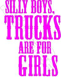 Silly Boys Trucks For Girls Decal Sticker Decalmonster Com