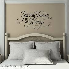 You Will Forever Be My Always Master Bedroom Wall Art Love Etsy Bedroom Wall Home Decor Home