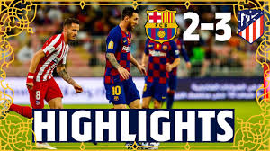 HIGHLIGHTS   Barça 2-3 Atlético Madrid - YouTube