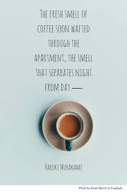 enjoy your coffee internationalcoffeeday literature quotes