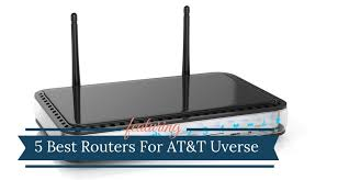 5 best routers for at t u verse 2020