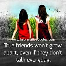 true friends won t grow apart informative quotes