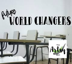 Future World Changers Decal For A Bulletin Board Display With Student Pictures Classroom Wall Decal The Artsy Spot