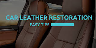 easy car leather restoration tips your
