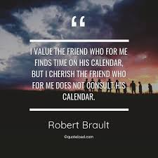 i value the friend who for me f robert brault about friendship