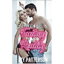 From His Fantasy to Her Reality by Ivy Patterson