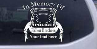 In Memory Of Fallen Police Brothers Car Or Truck Window Decal Sticker Rad Dezigns