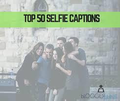 top selfie captions for good selfie pictures