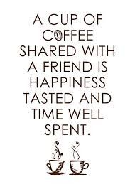 quotes about coffee friends quotes