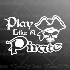 Lowest Prices On Play Like A Pirate Car Truck Stickers