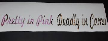 Pretty In Pink Deadly In Camo Full Color Graphic Window Decal Sticker