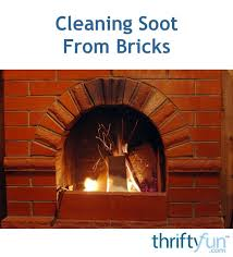 cleaning soot from bricks thriftyfun