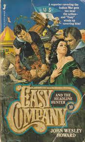 Easy Company and the Headline Hunter by John Wesley Howard