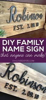 Diy Family Name Sign That Anyone Can Make Six Clever Sisters
