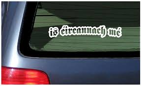 I M Irish In Gaelic Car Window Fun Sticker Ireland Eire Gaeilge Eireannach Ebay
