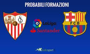 Liga, probabili formazioni Siviglia-Barcellona: ballottaggi ...