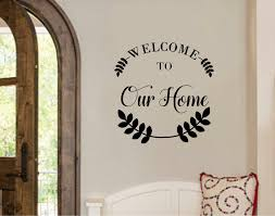 Winston Porter Welcome To Our Home Vinyl Wall Decal Wayfair