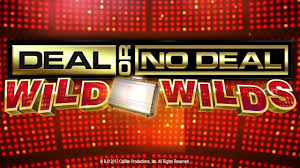 deal or no deal wild wilds you