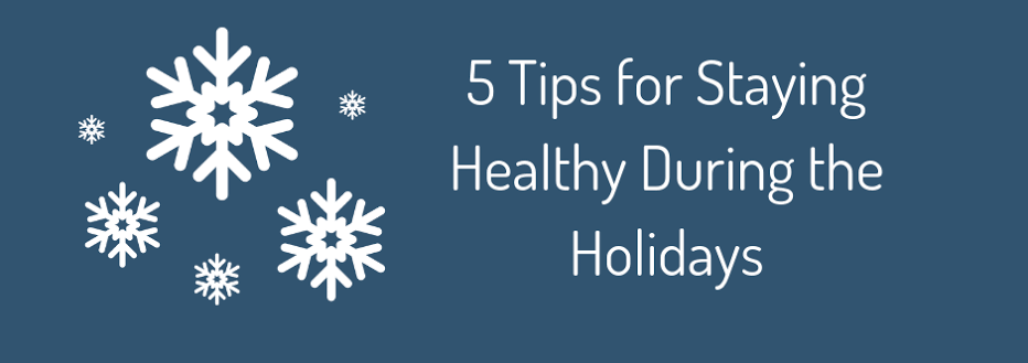 Image result for Staying healthy 5 tips during the holidays""