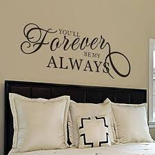 Amazon Com Bedroom Wall Decal You Ll Forever Be My Always Wall Decal Love Wall Decal Always And Forever Wall Decal Vinyl Lettering 46x17 Black Home Kitchen