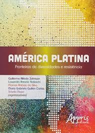 livro: América Platina: Fronteiras de Diversidades e Resistência ...