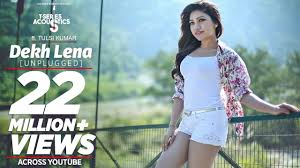 dekh lena unplugged video song t